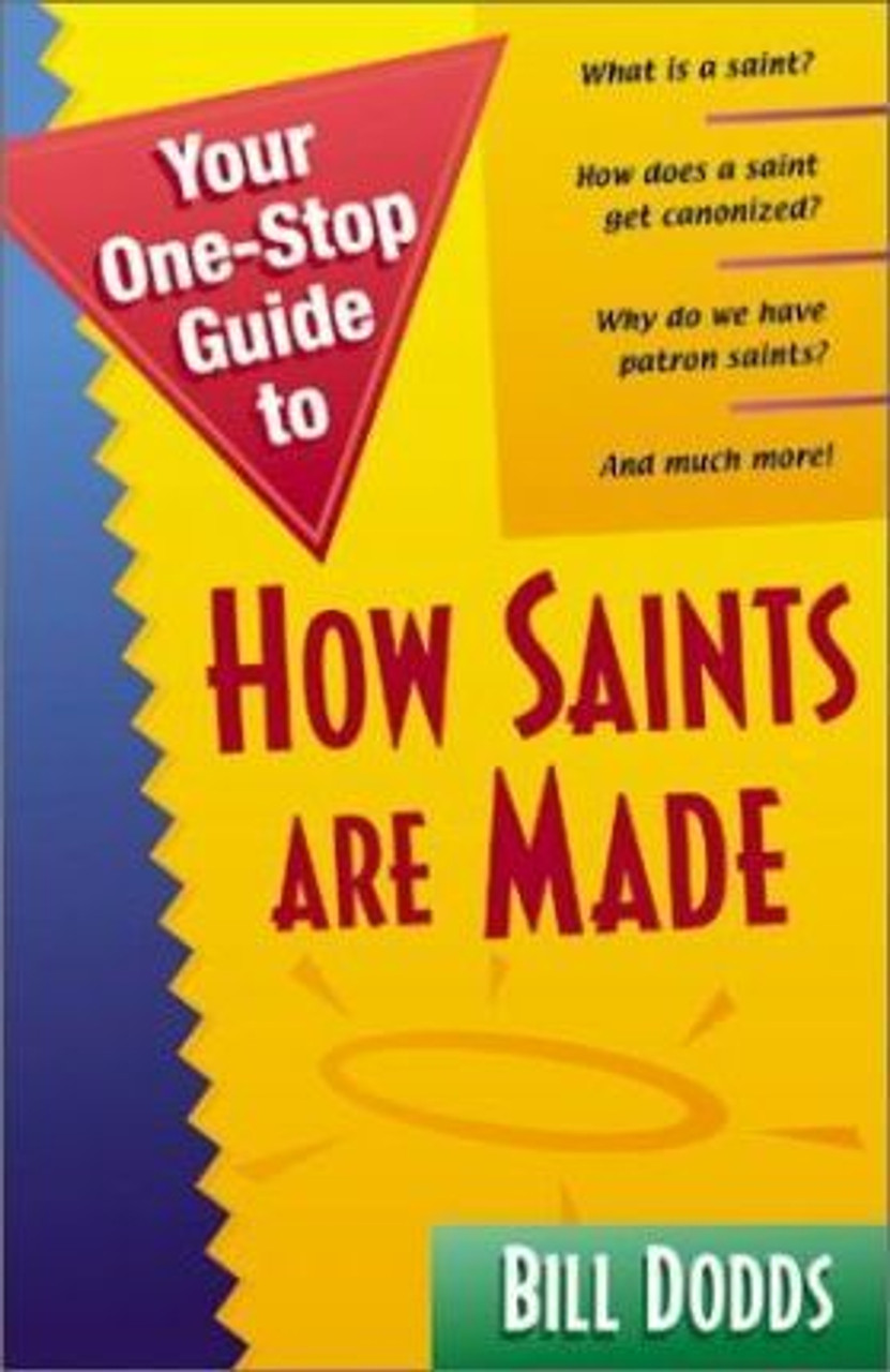 Dodds, Bill / Your One-stop Guide to How Saints are Made