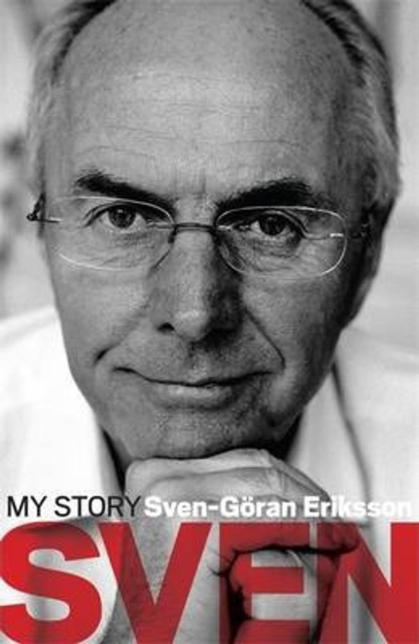 Erihsson, Sevn Goran / Sven: My Story