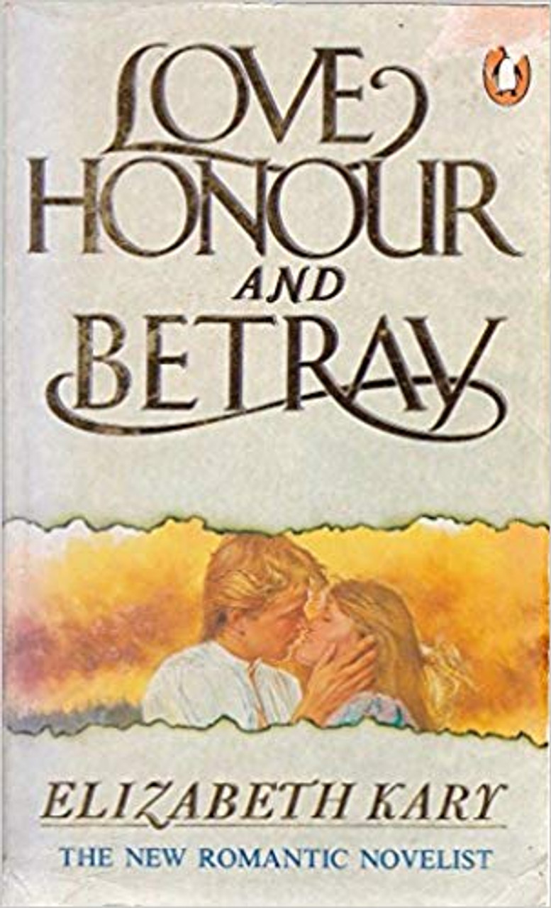 Kary, Elizabeth / Love Honour And Betray