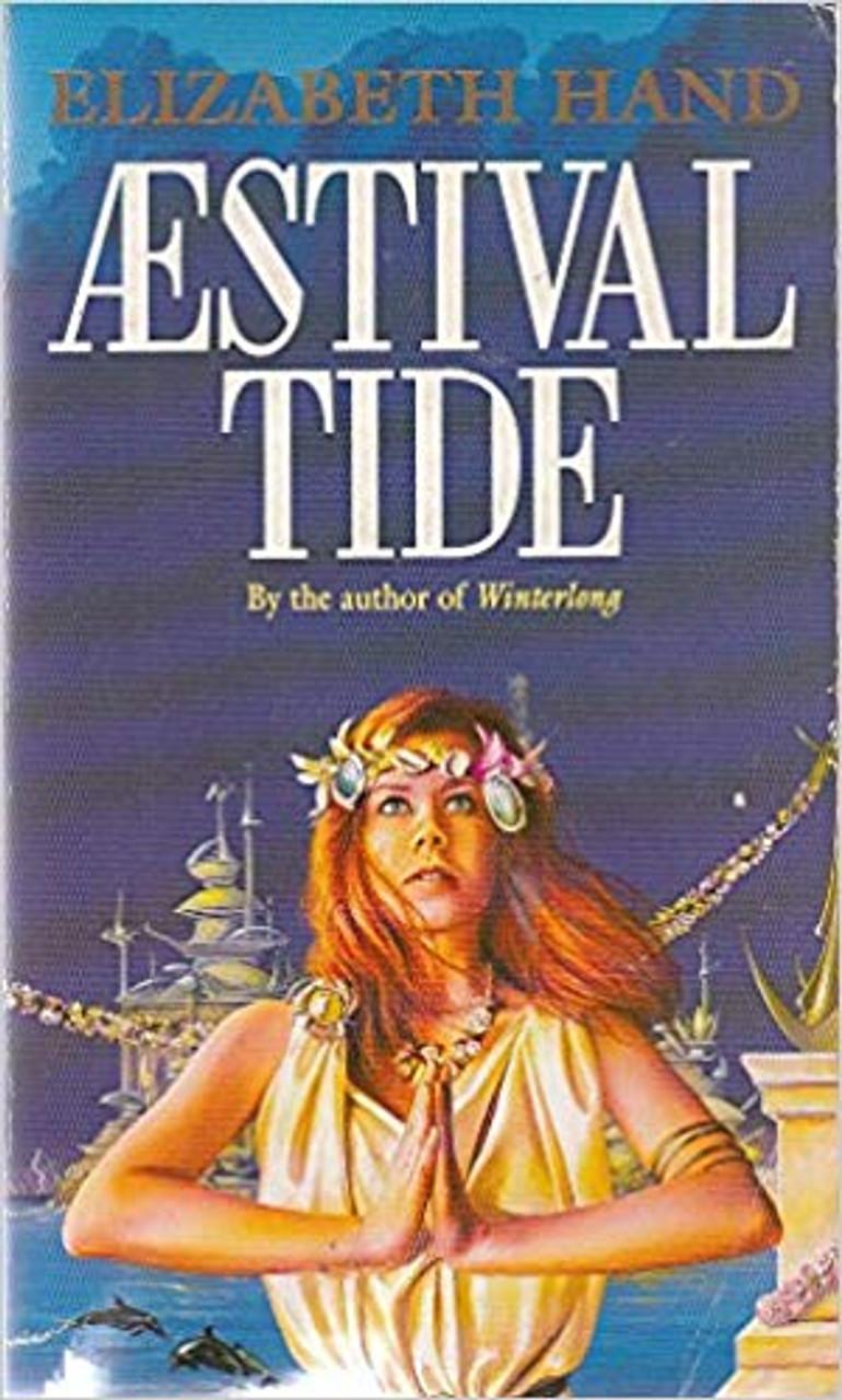 Hand, Elizabeth / Aestival Tide