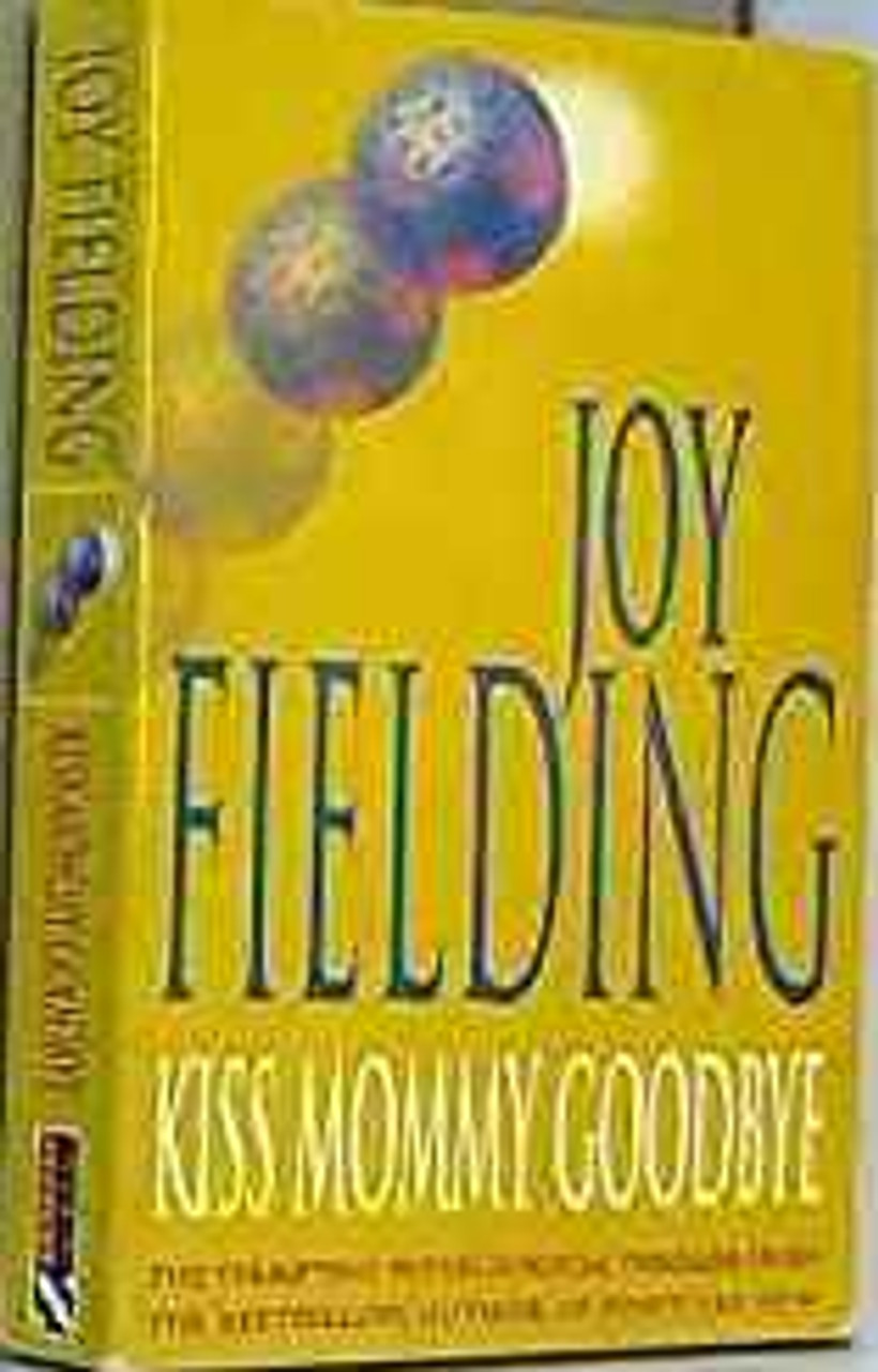 Fielding, Joy / Kiss Mommy Goodbye