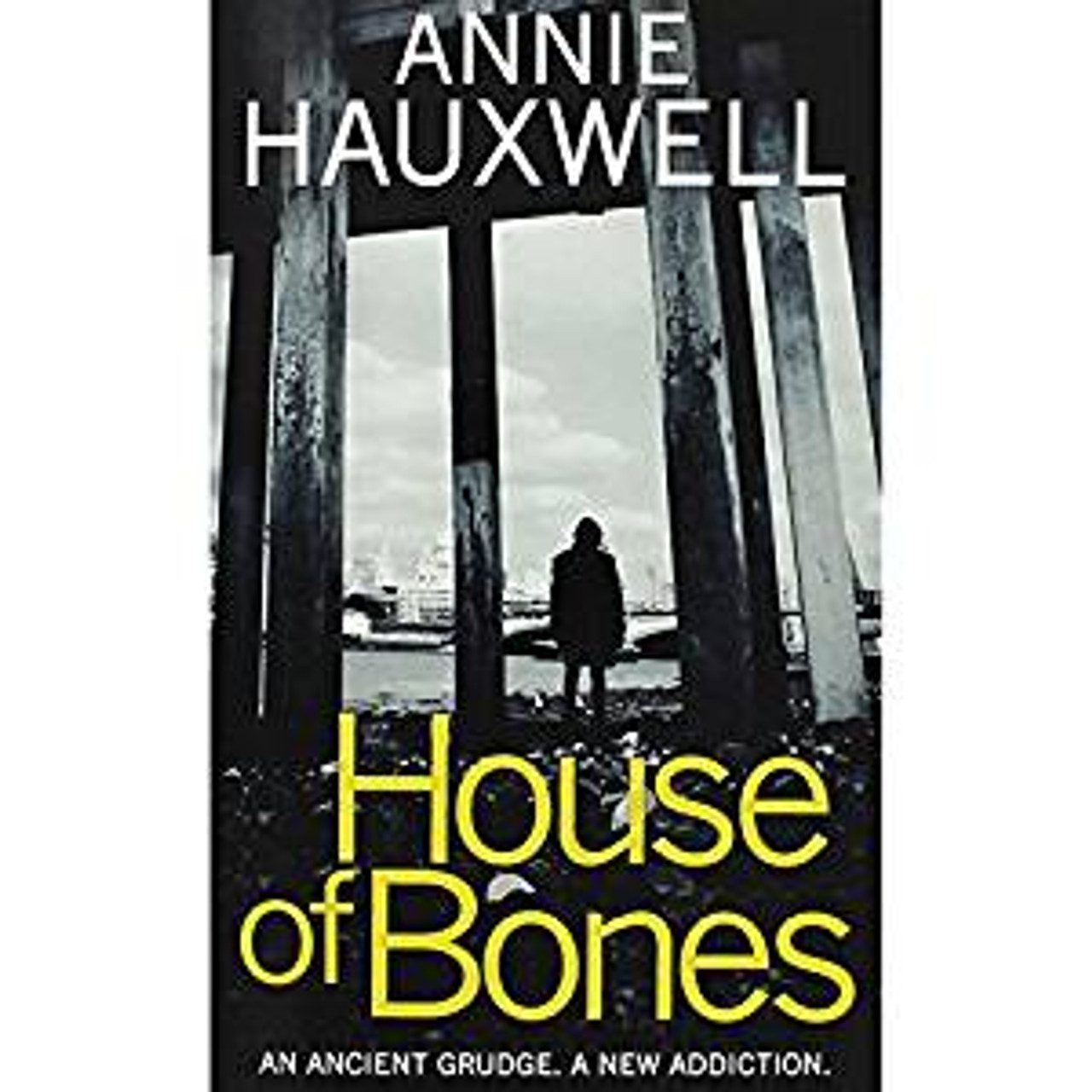 Hauxwell, Annie / House Of Bones