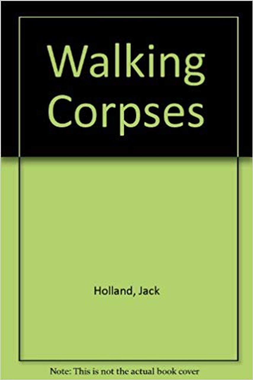 Holland, Jack / Walking Corpses
