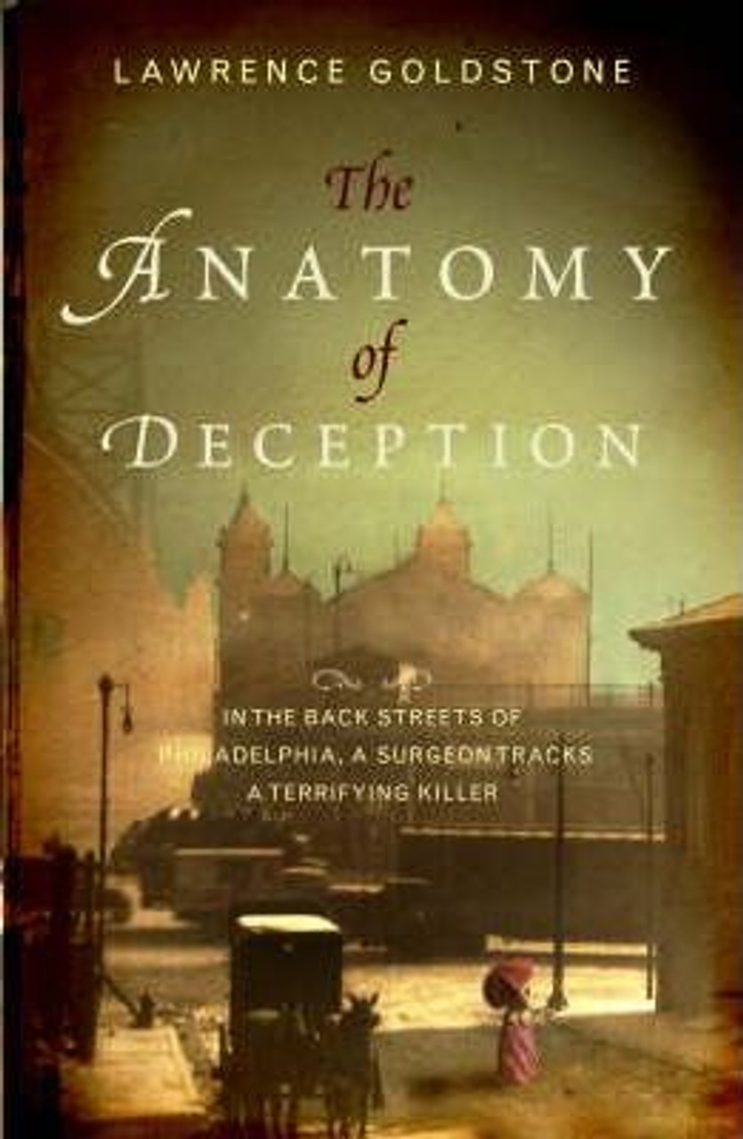 Goldstone, Lawrence / The Anatomy Of Deception (Large Paperback)