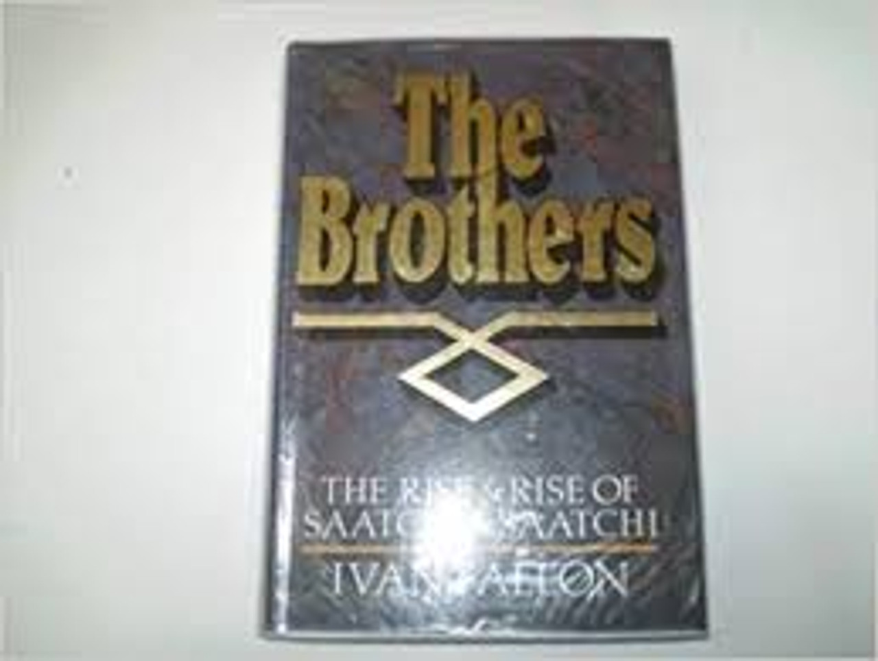 Fallon, Ivan / The Brothers : Rise and Rise of Saatchi & Saatchi (Large Hardback)