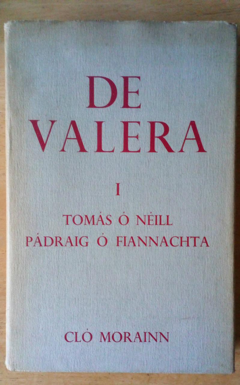 Ó Néill, Tomás & Ó Fiannachta, Pádraig - De Valera Vol 1 Beathfháisnéis - Biography HB 1968 As Gaeilge