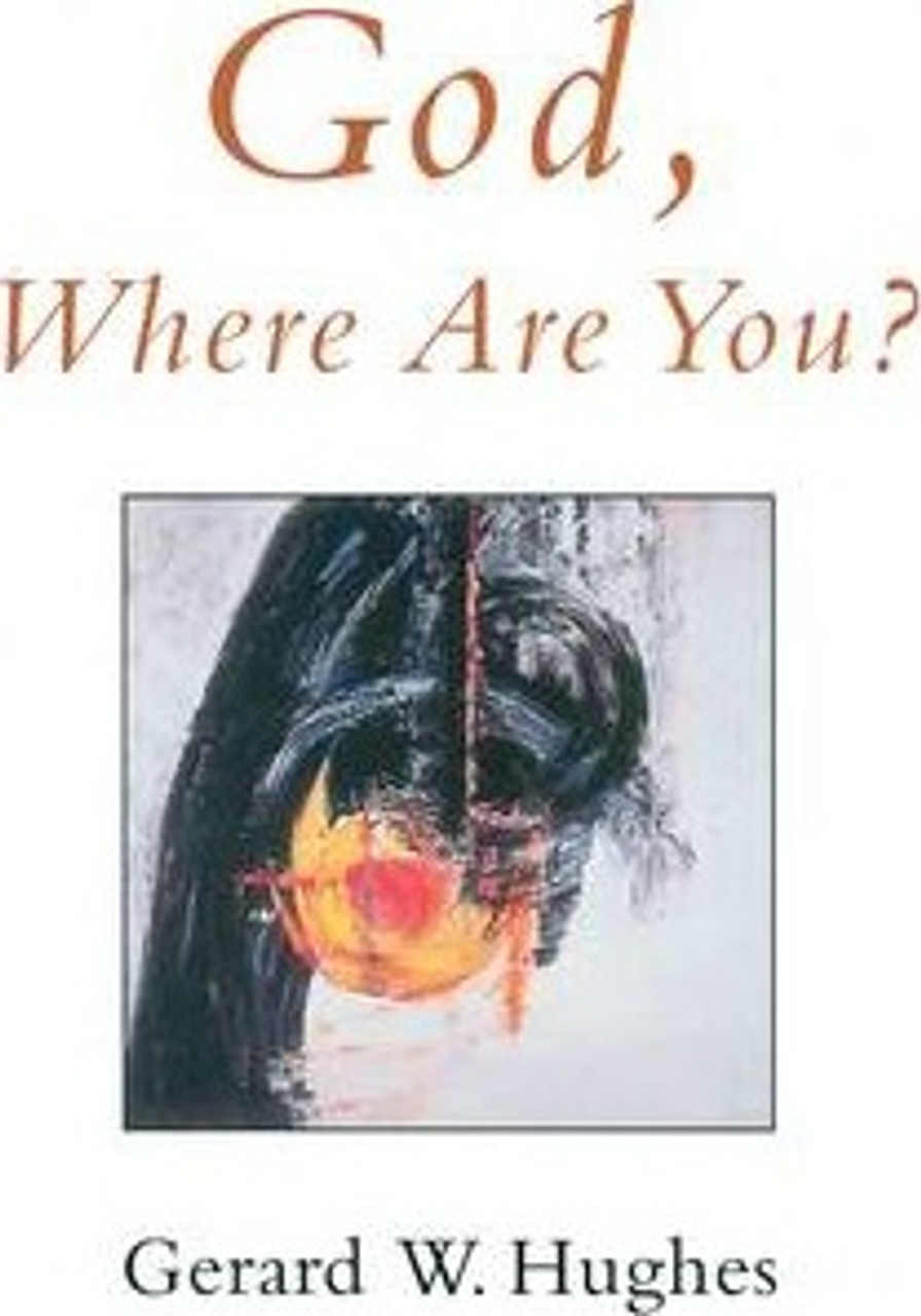 Hughes, Gerard W. / God, Where are You? (Medium Paperback)