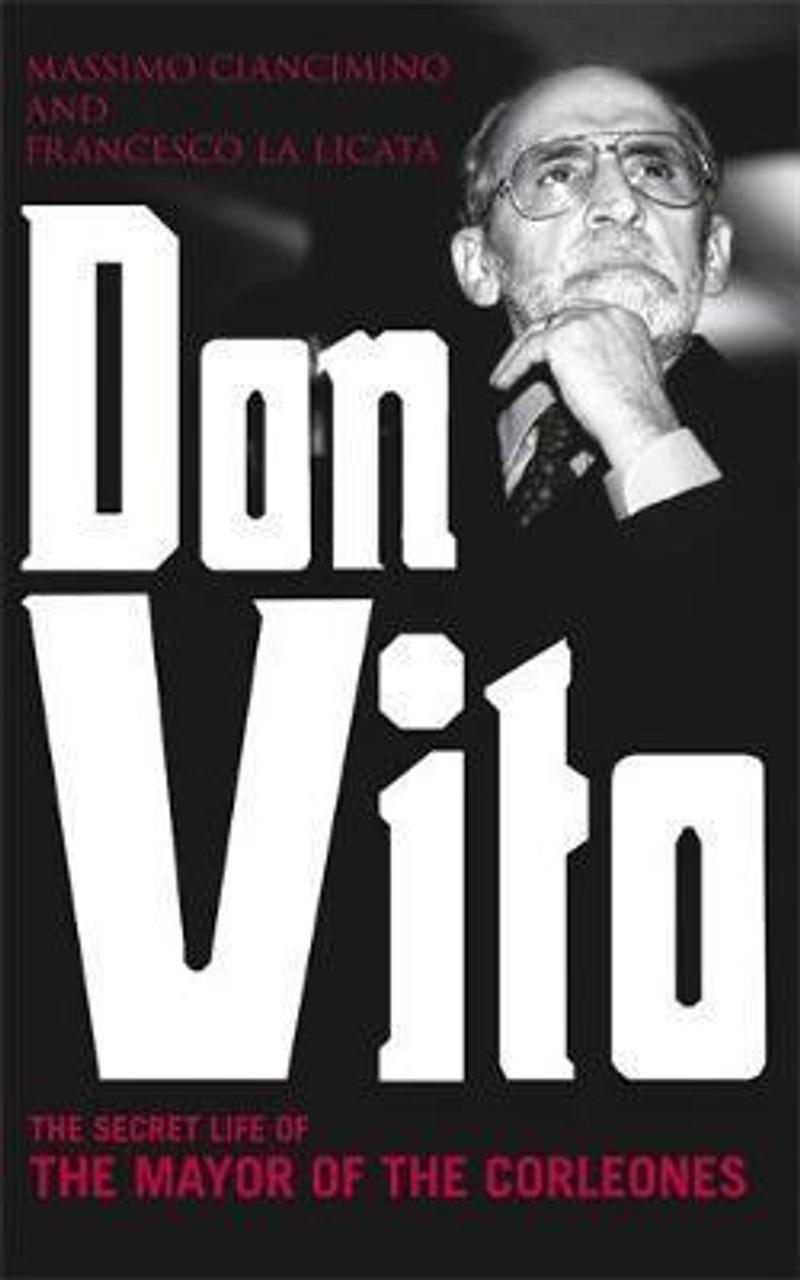 La  Licata, Francesco / Don Vito : The Secret Life of the Mayor of the Corleonesi (Medium Paperback)