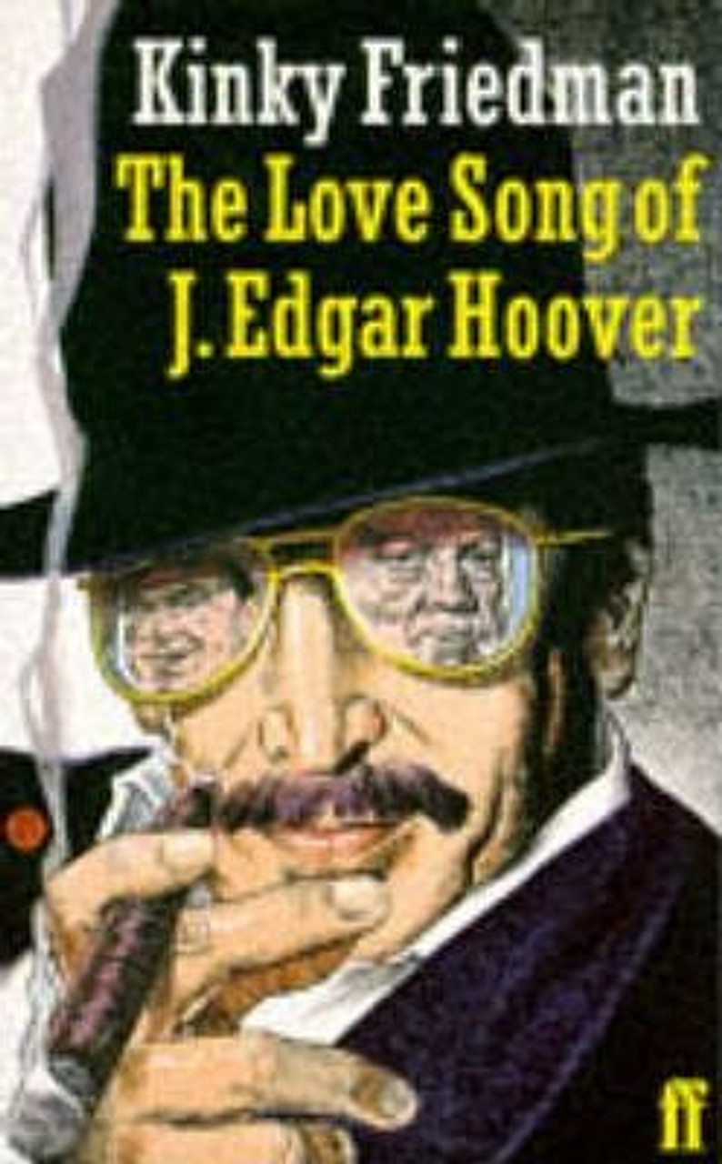 Friedman, Kinky / The Love-song of J.Edgar Hoover (Medium Paperback)