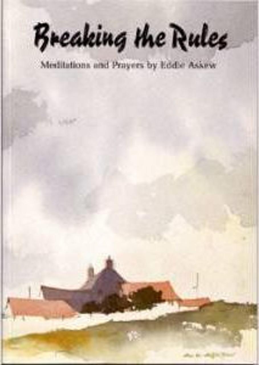 Askew, Eddie / Breaking the Rules : Meditations and Prayers (Medium Paperback)