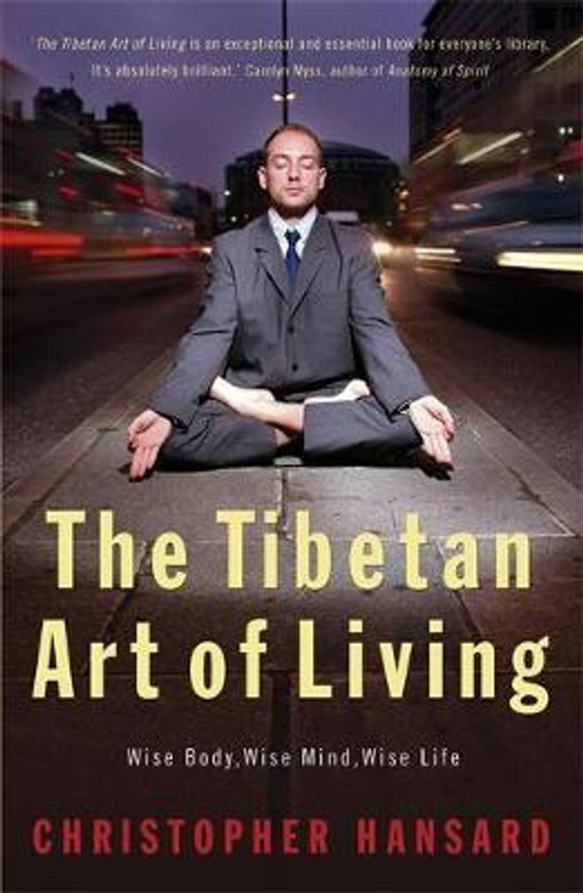 Hansard, Christopher / The Tibetan Art of Living