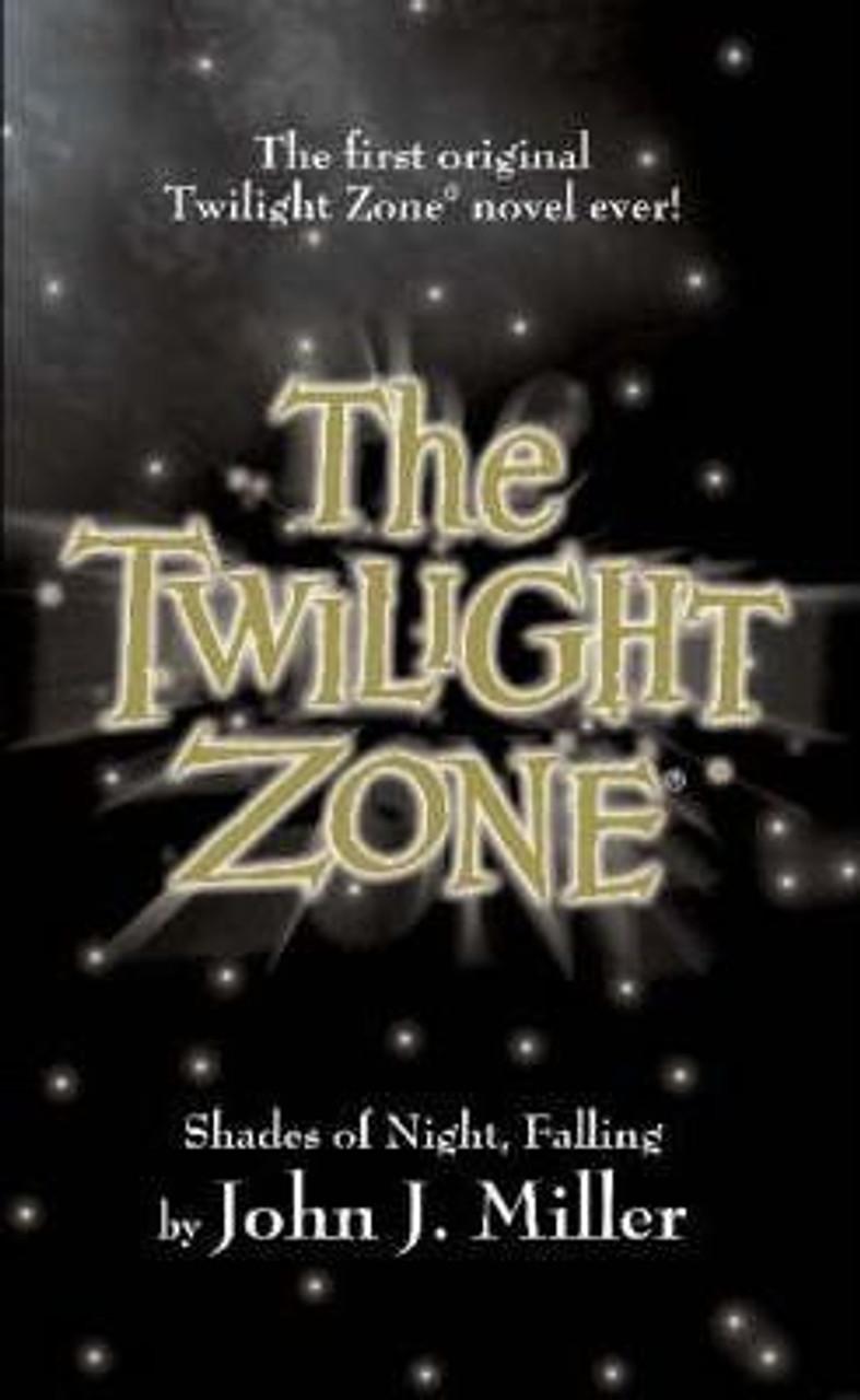 Miller, John J. / The Twilight Zone: Shades of Night, Falling (Medium Paperback)