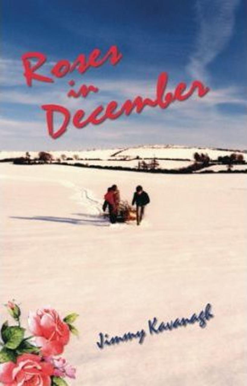 Kavanagh, Jimmy / Roses in December (Medium Paperback)