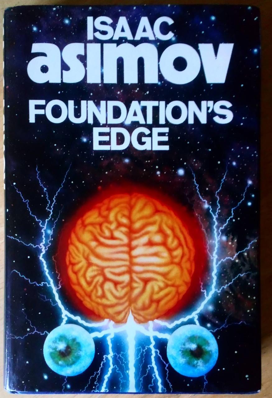 Asimov, Isaac - Foundation's Edge - HB 1st Ed Granada UK  1982 ( Foundation Series Book 4 )