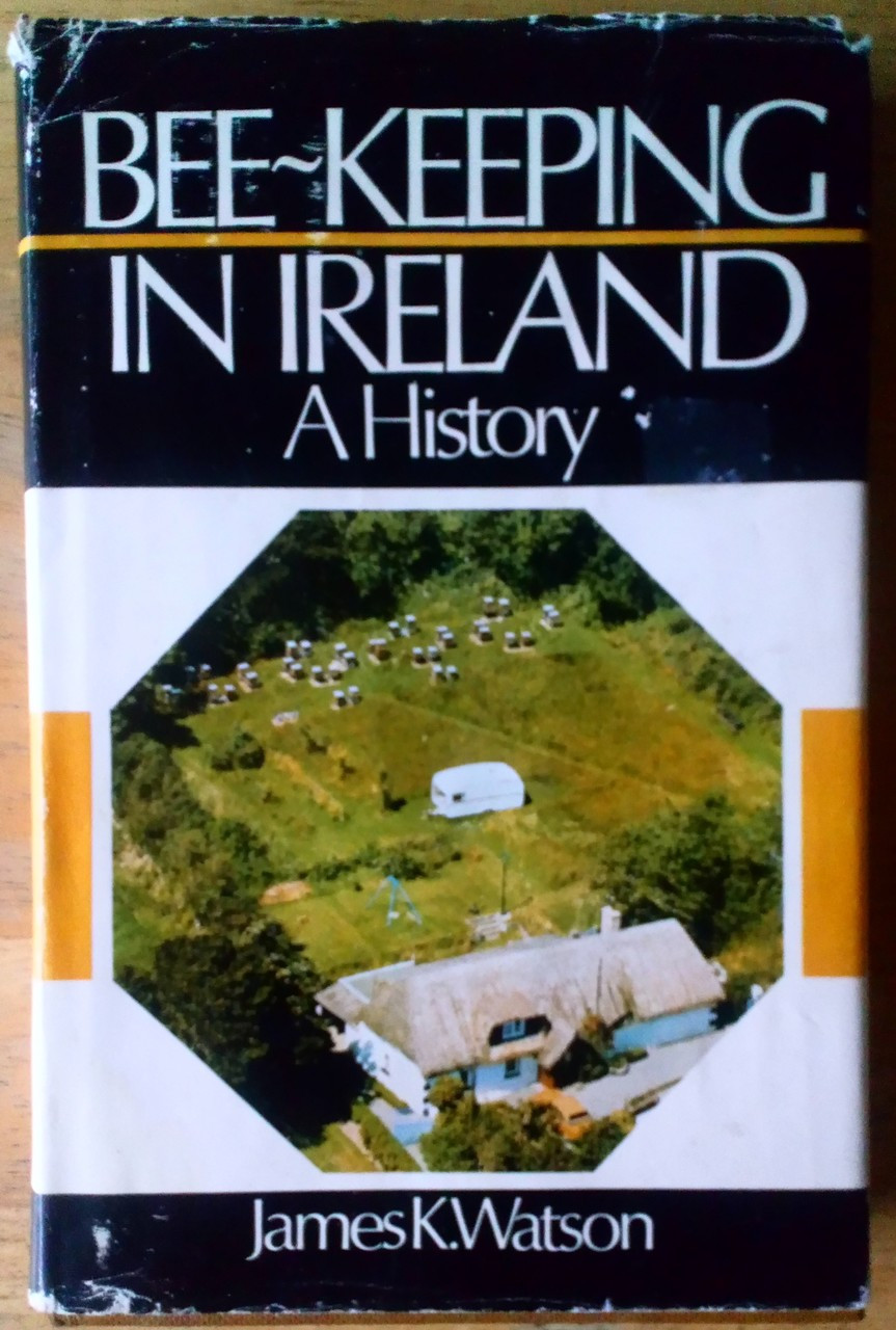 Watson, James K - Bee-keeping in Ireland : A History - HB 1st Ed