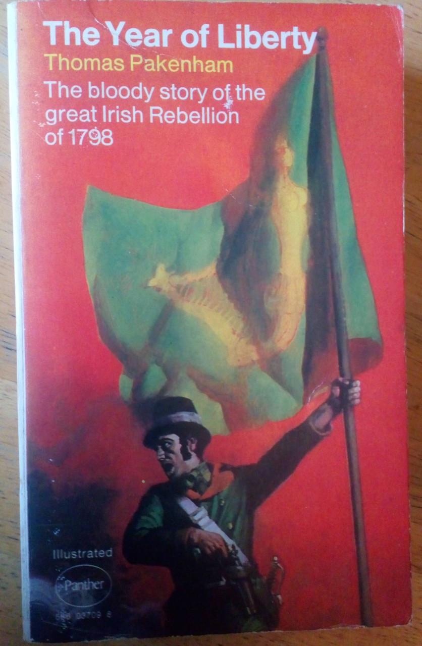 Packenham, Thomas - The Year of Liberty : Irish Rebellion of 1798 - Vintage Panther PB 1972