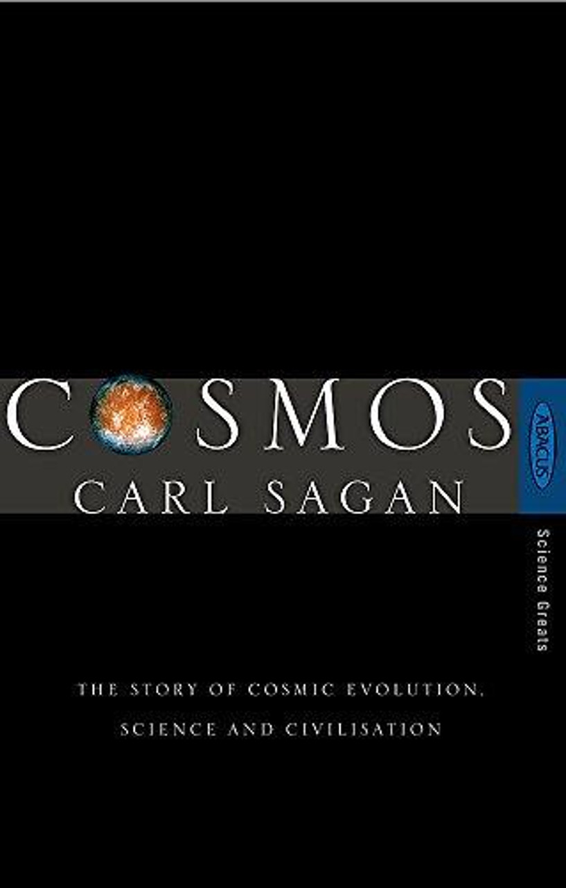 Sagan, Carl - Cosmos : The story of Cosmic Evolution , Science and Civilization - Science Greats PB - 2002 Ed