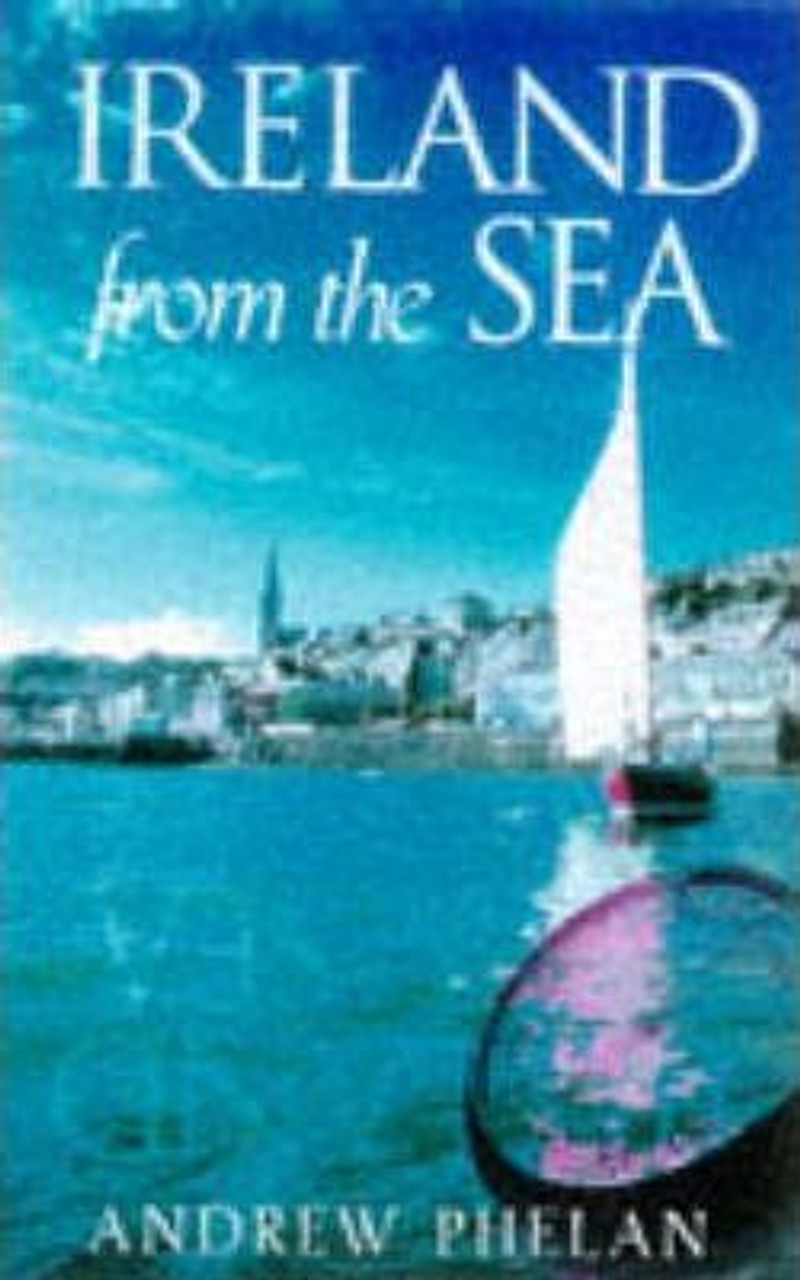 Phelan, Andrew / Ireland from the Sea (Medium Paperback)