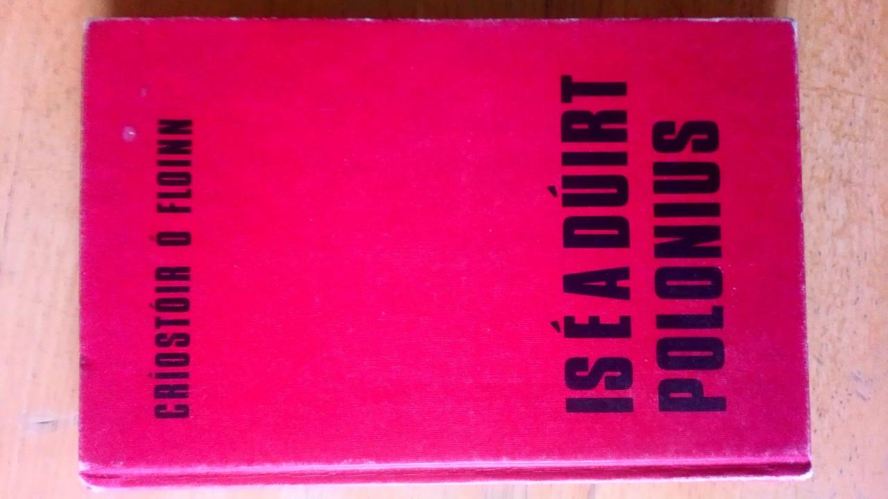 Ó Floinn, Criostóir - Is É A Dúirt Polonius - HB - As Gaeilge 1973 1st Ed - Drama
