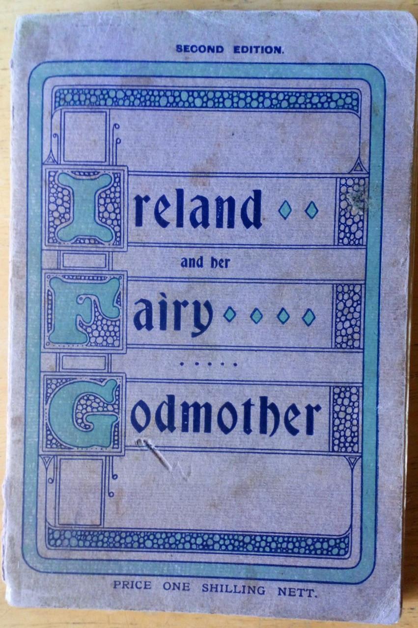 Warren, J - Ireland and her Fairy Godmother - Vintage Pb 1910 - Religion in Ireland