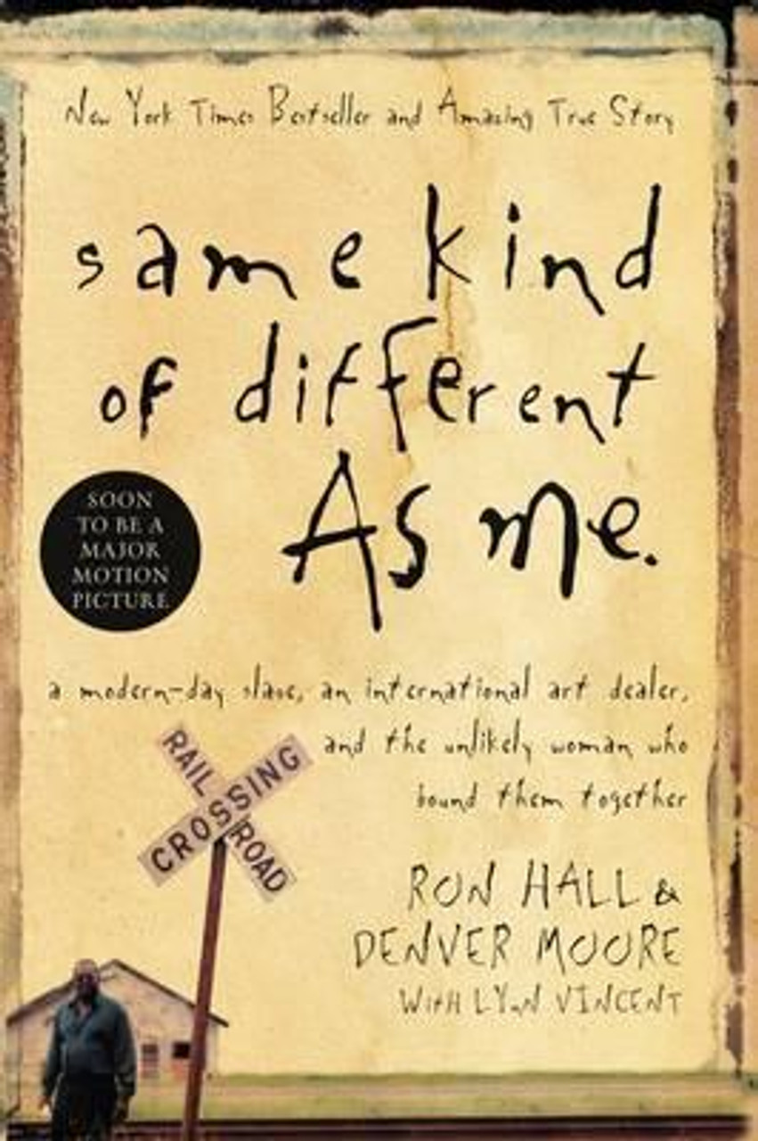 Hall, Ron / Same Kind of Different As Me : A Modern-Day Slave, an International Art Dealer, and the Unlikely Woman Who Bound Them Together (Medium Paperback)