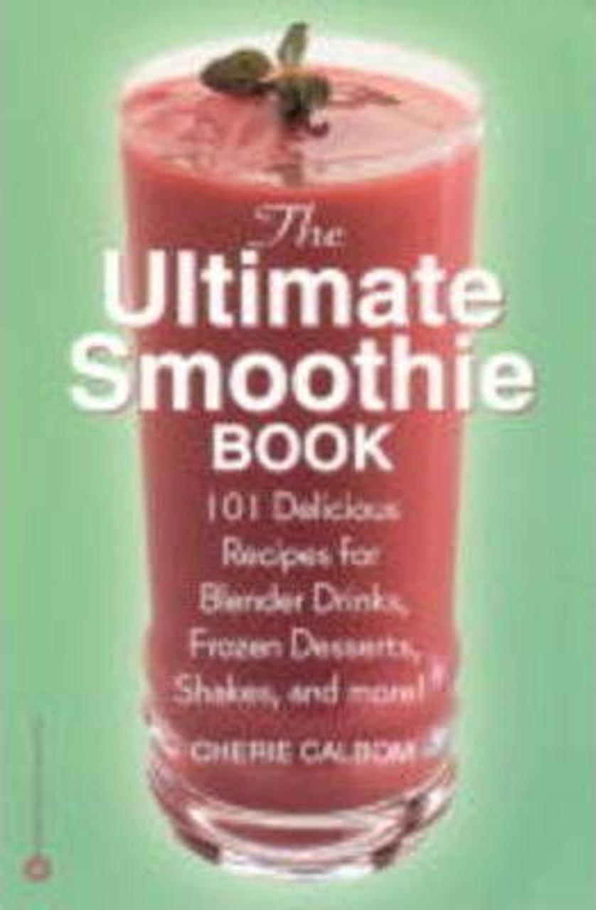 Calbom, Cherie / The Ultimate Smoothie Book (Medium Paperback)