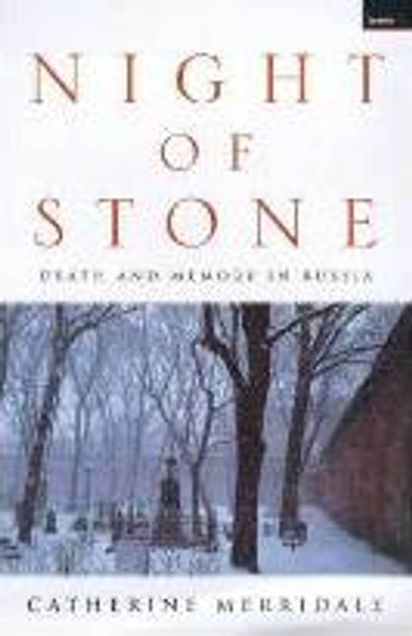 Merridale, Catherine - Night of Stone : Death and Memory in Russia - HB 2000