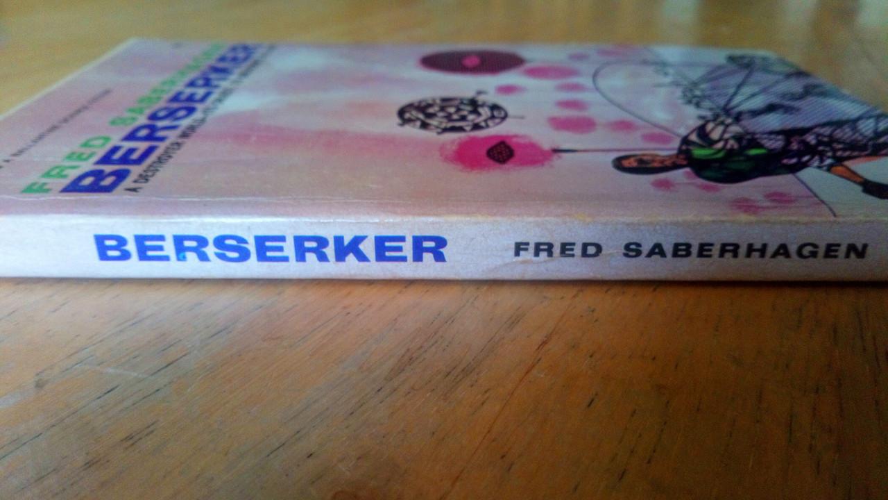 Saberhagen, Fred - Berserker - US 1st Ed Ballantine SF 1967