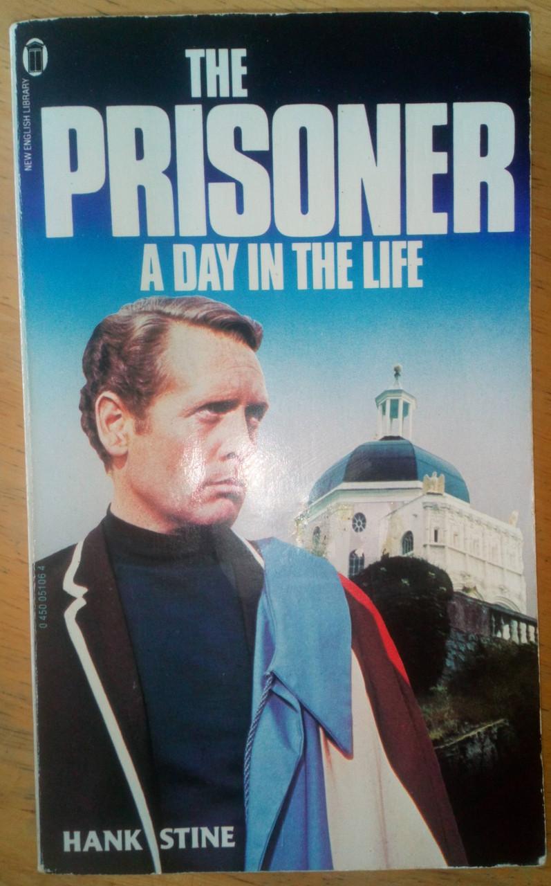 Stine, Hank - The Prisoner : A day in the Life - Vintage PB - NEL 1981
