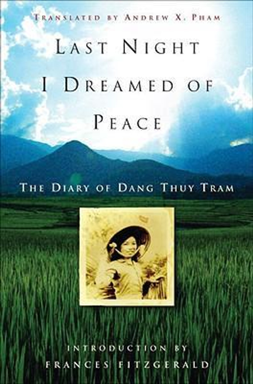 Thuy Tram, Dang / Last Night I Dreamed of Peace : The Diary of Dang Thuy Tram