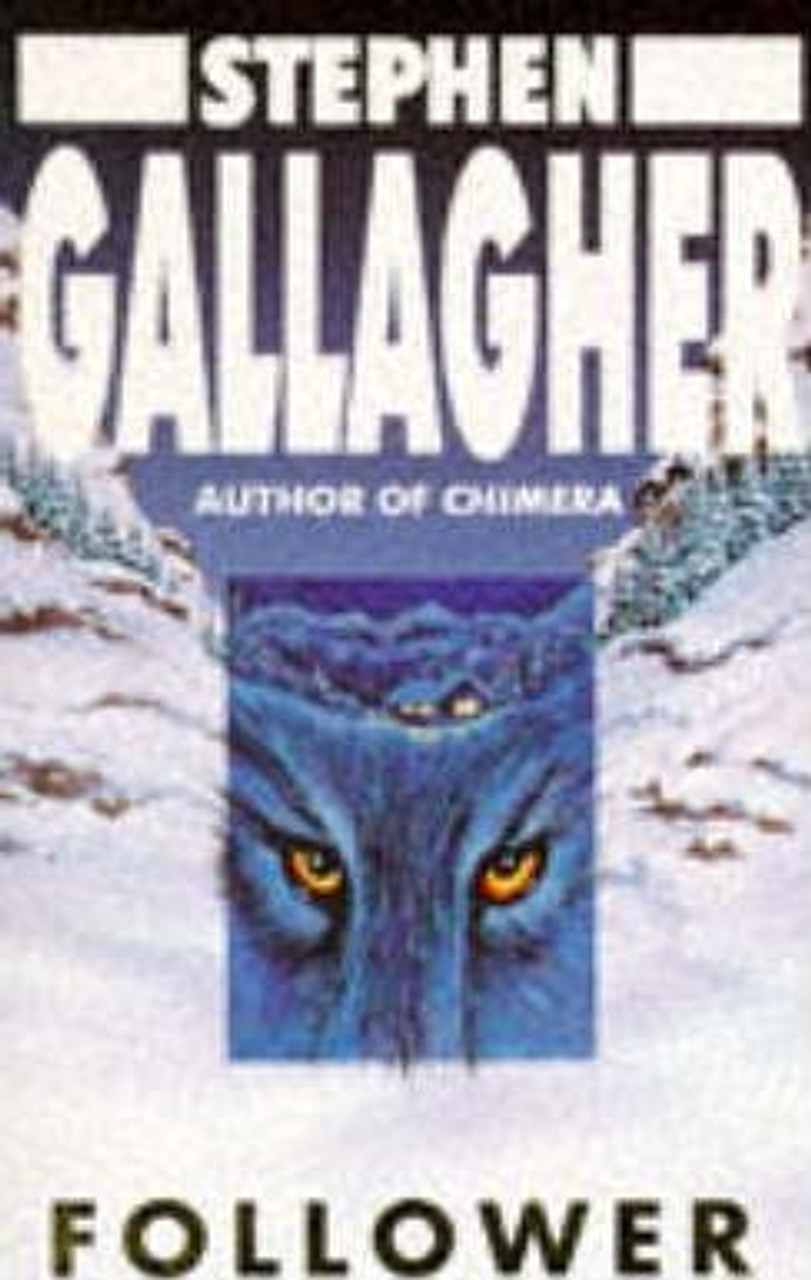Gallagher, Stephen / Follower