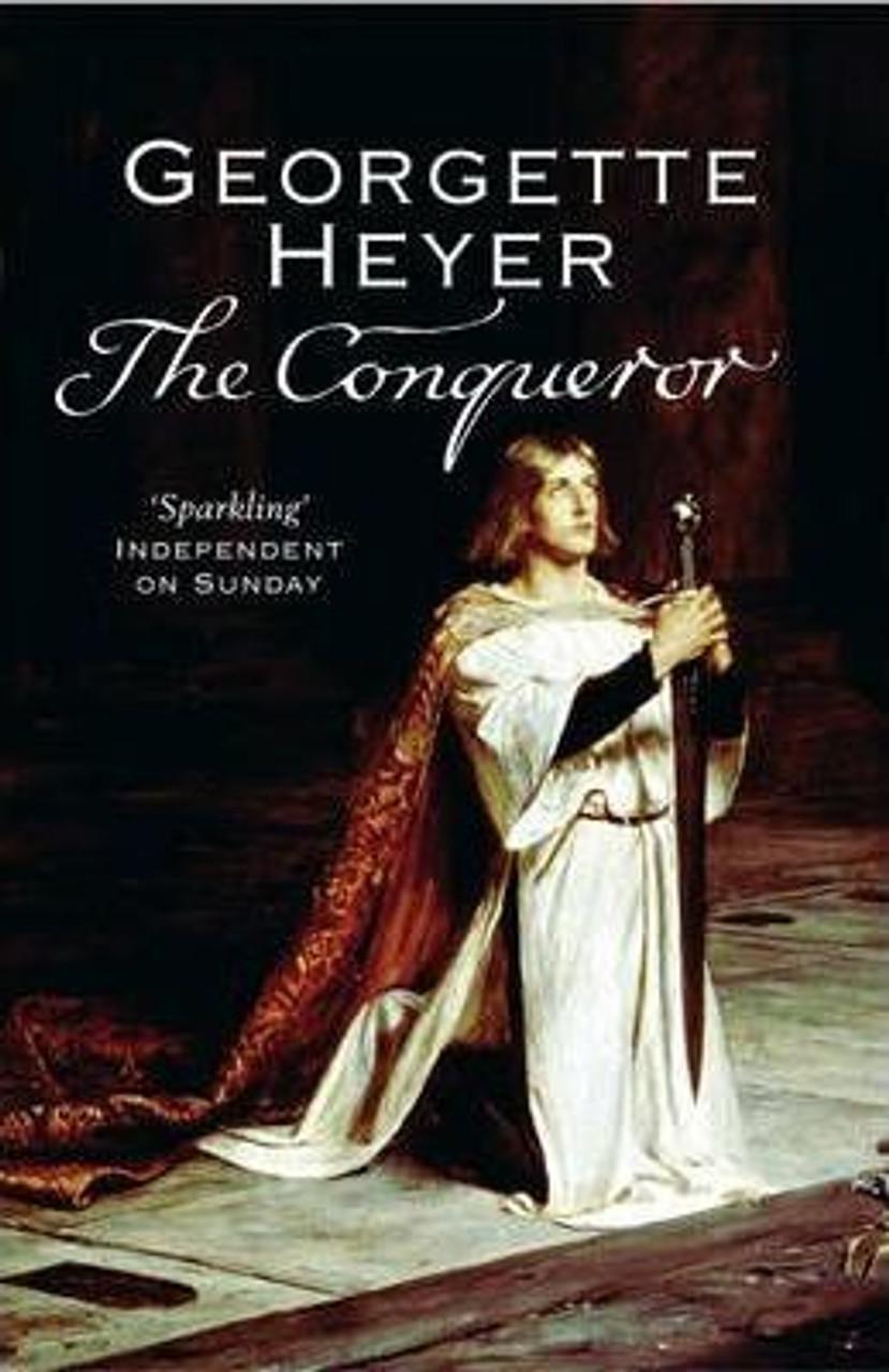Heyer, Georgette, / The Conqueror