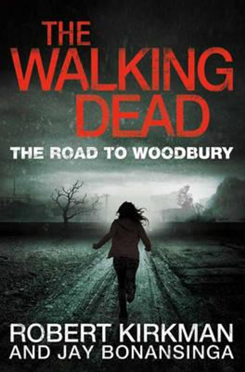 Kirkman, Robert / The Road to Woodbury