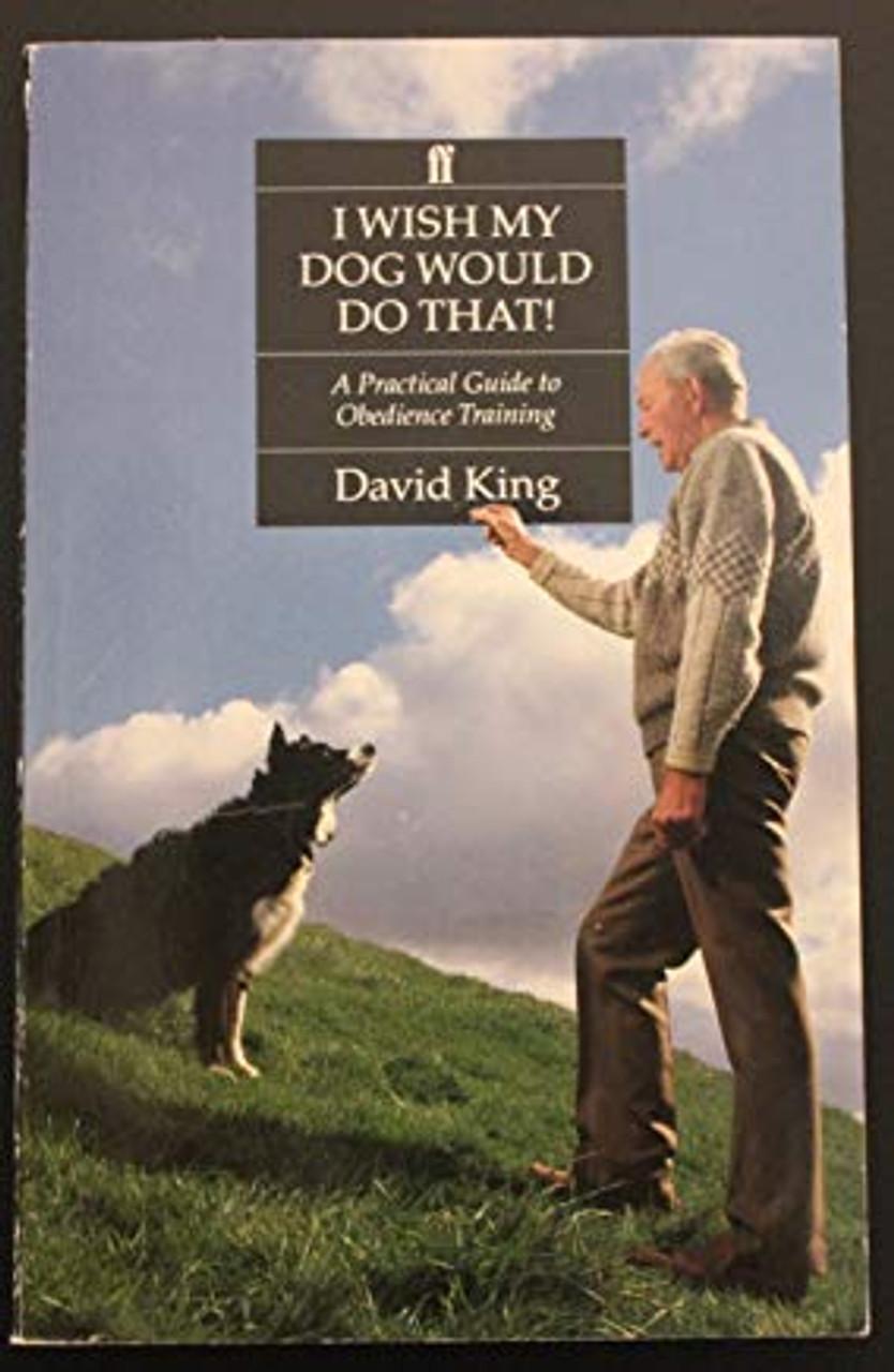 King, David / I Wish My Dog Would Do That