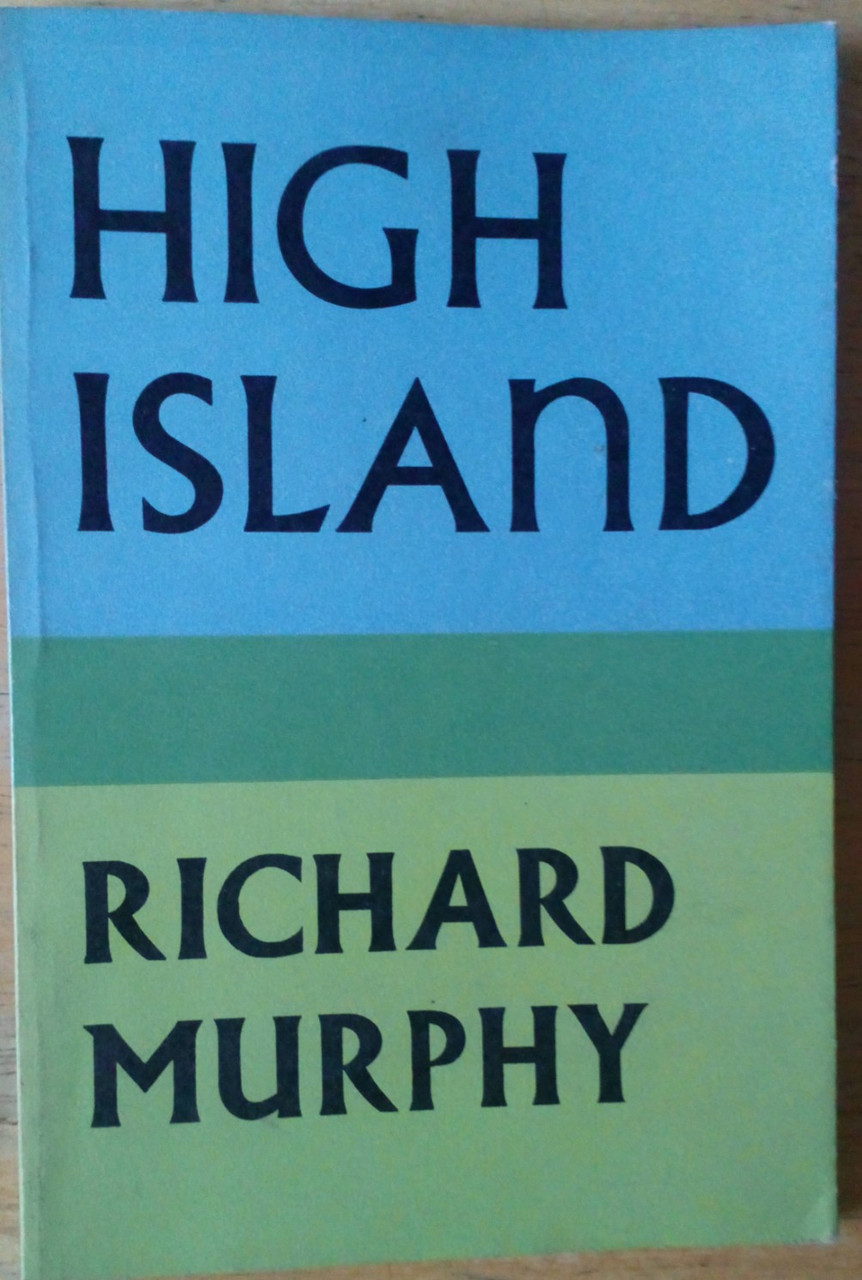 Murphy, Richard - High Island - Faber PB Poetry 1st Edition 1974