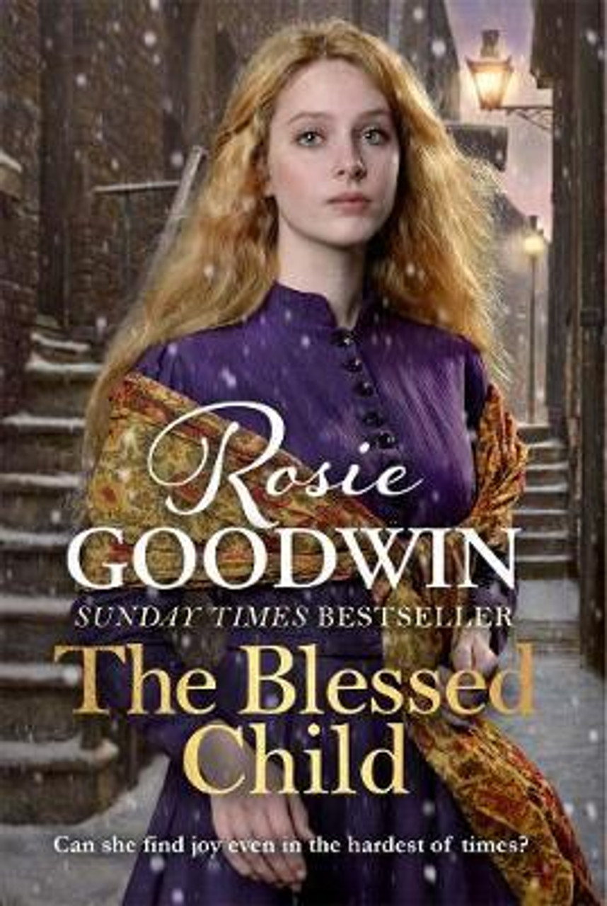 Goodwin, Rosie / The Blessed Child : An uplifting saga from the bestselling author of A Mother's Grace (Large Hardback)