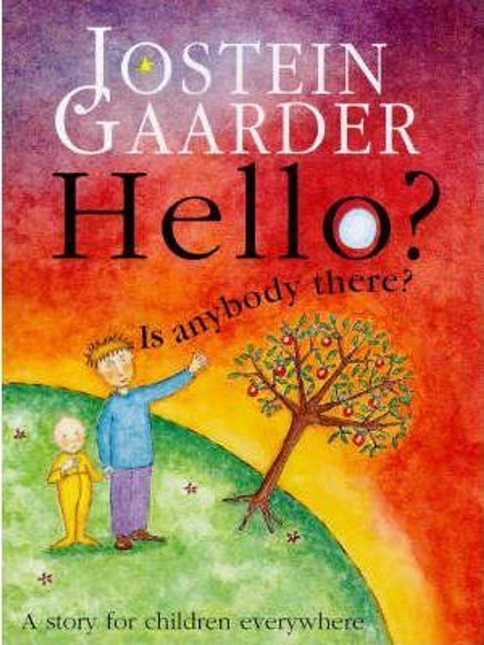 Gaarder, Jostein / Hello? Is Anybody There? (Large Hardback)