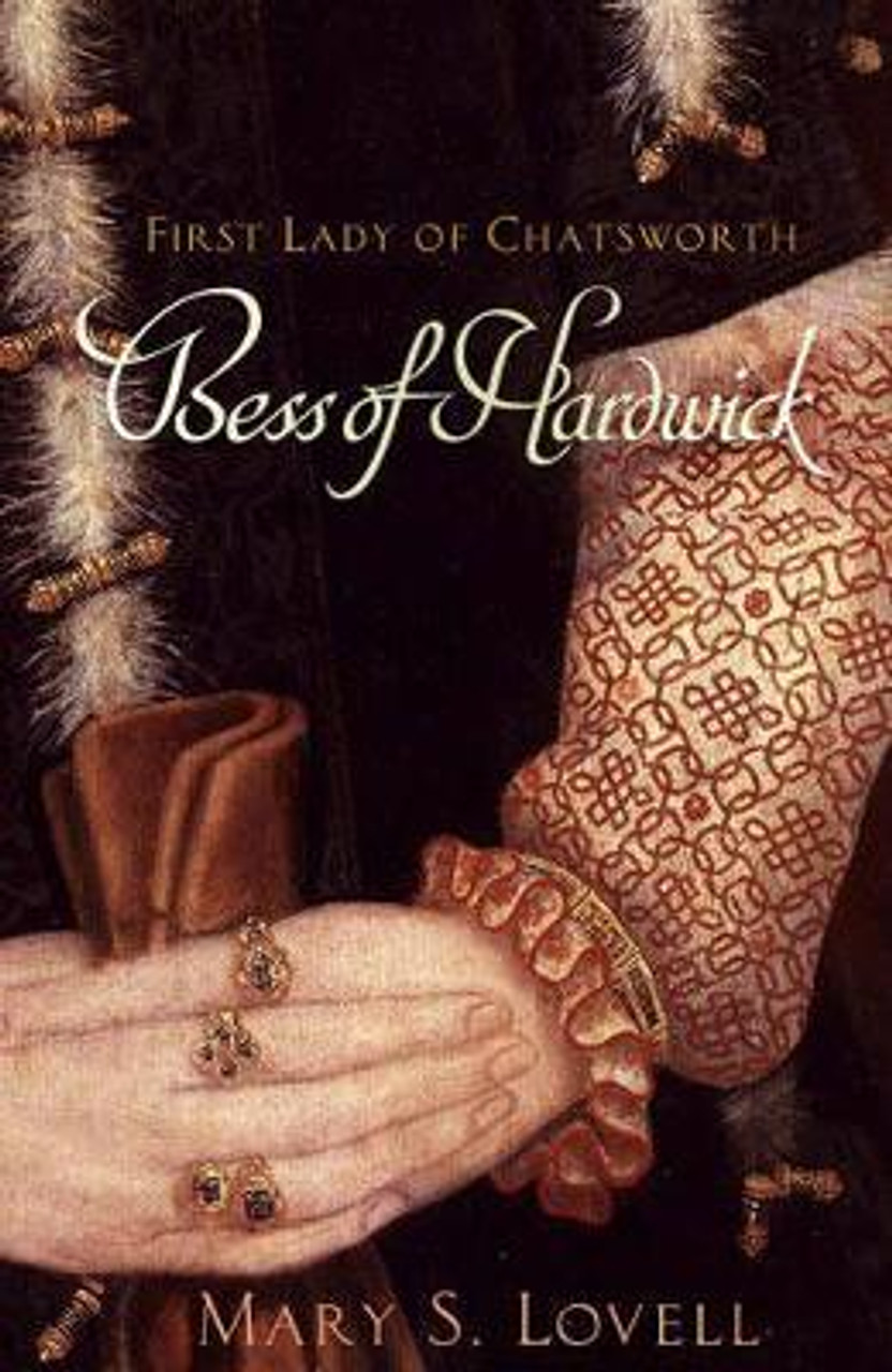Lovell, Mary S. / Bess Of Hardwick : First Lady of Chatsworth (Large Hardback)
