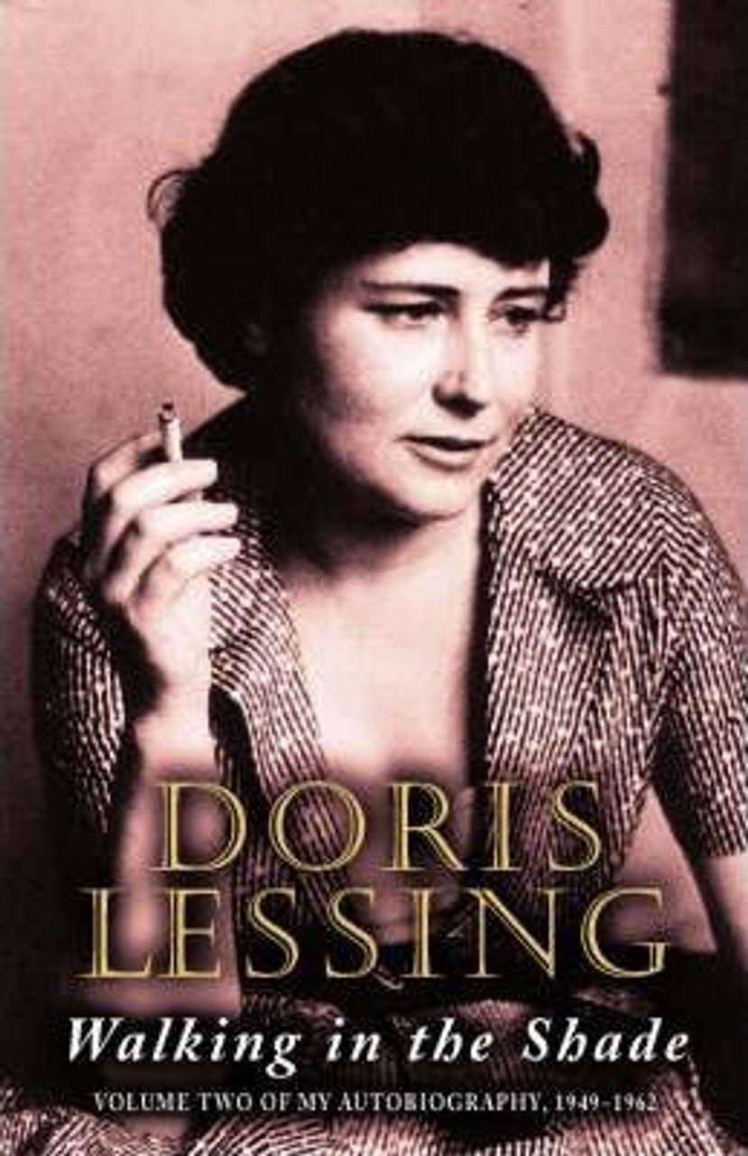 Lessing, Doris / Walking in the Shade : Volume Two of My Autobiography, 1949-62 (Large Hardback)