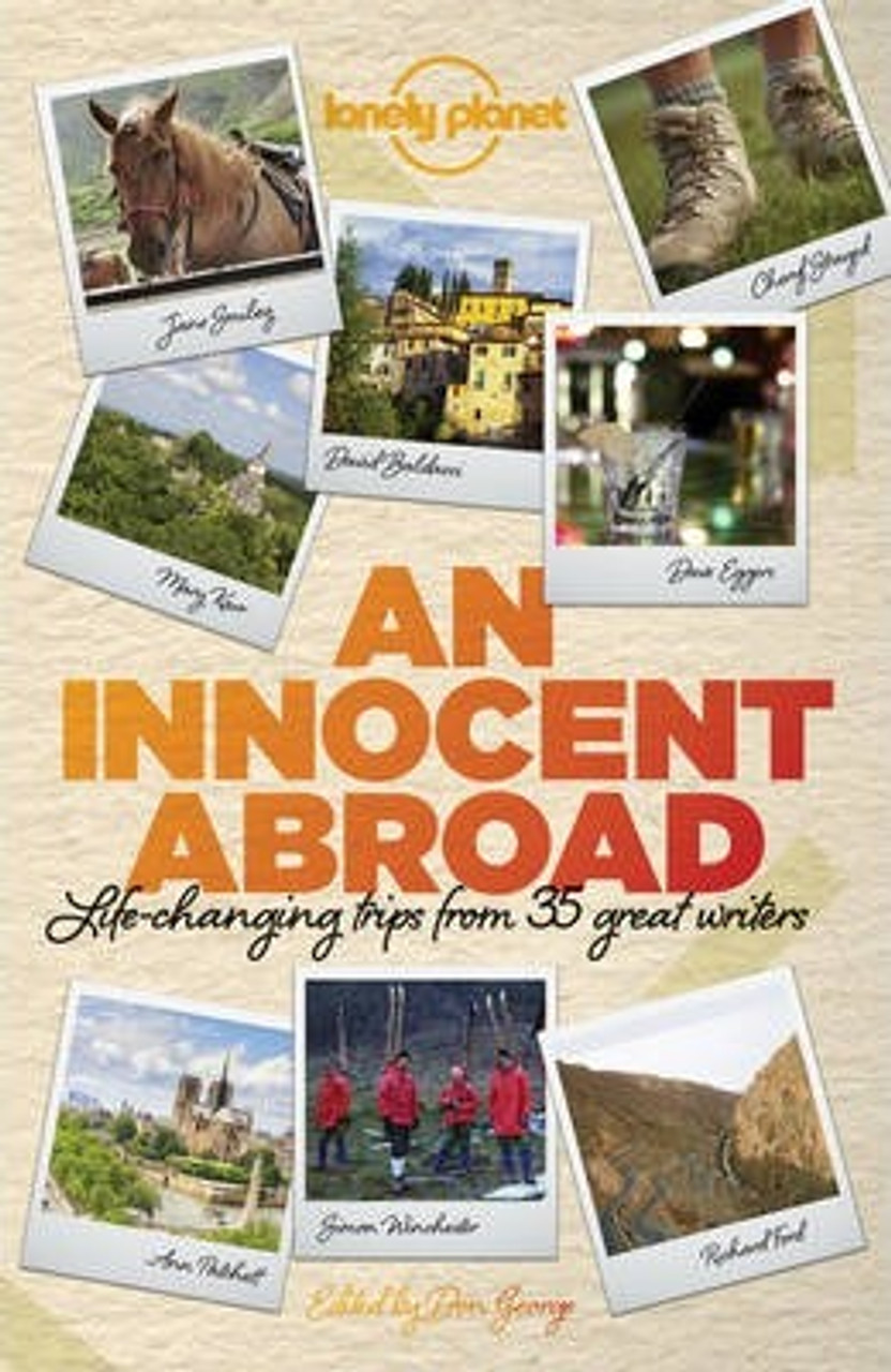 Berendt, John / An Innocent Abroad : Life-Changing Trips from 35 Great Writers