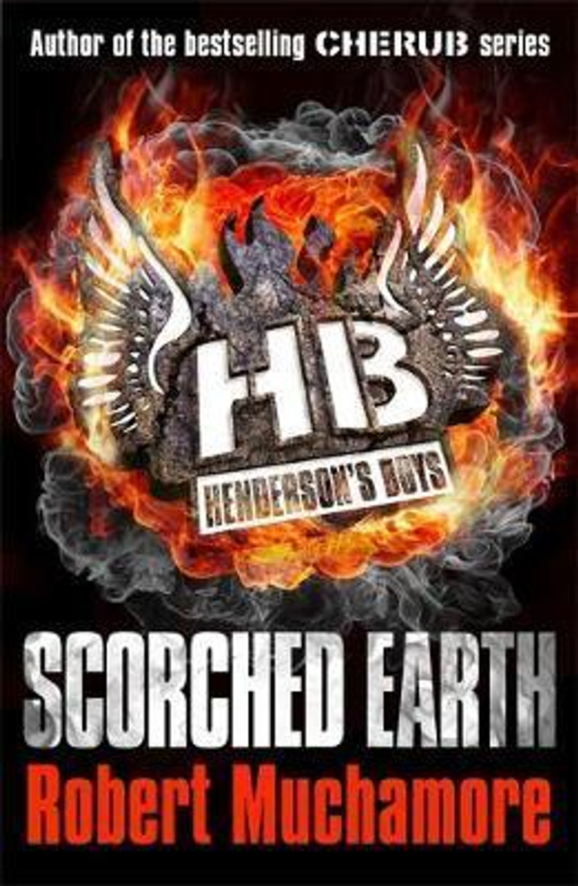 Muchamore, Robert /Scorched Earth :  Henderson's Boys ( Book 7 )