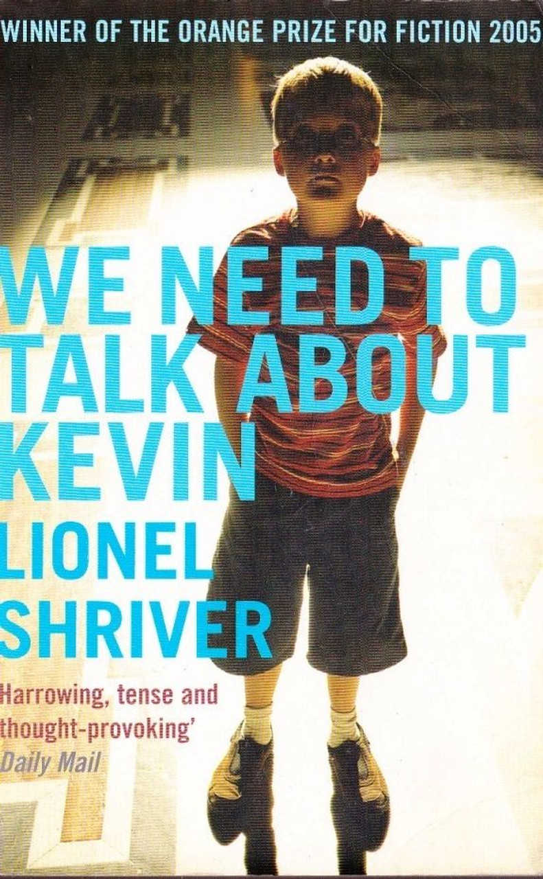 Shriver, Lionel / We Need to Talk About Kevin