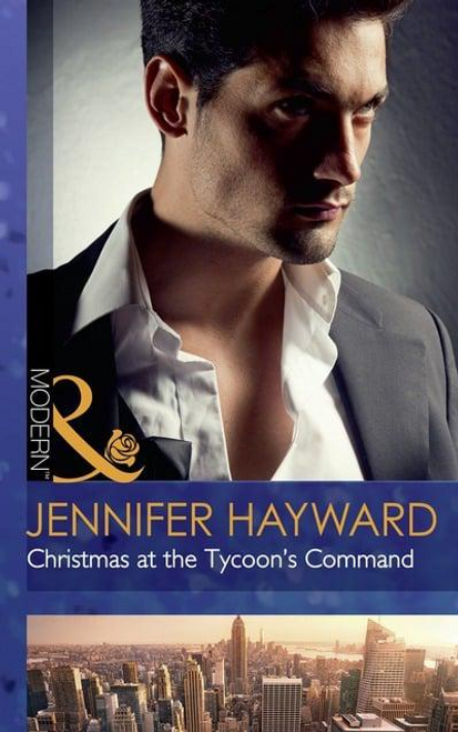Mills & Boon / Modern / Christmas at the Tycoon's Command