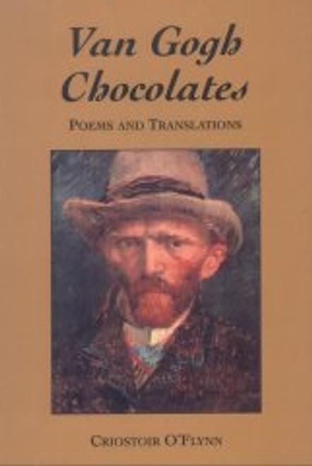 O'Flynn, Criostoir - Van Gogh Chocolates : Poems and Translations - PB - Signed & Dedicated PB - 2003 - Limerick