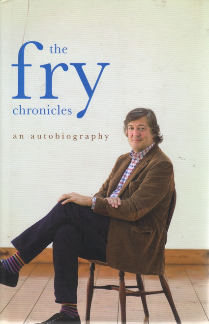 Fry, Stephen / The Fry Chronicles - An AutoBiography