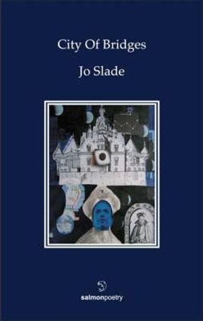 Slade, Jo - City of Bridges - PB - Poetry - 2005 - Limerick
