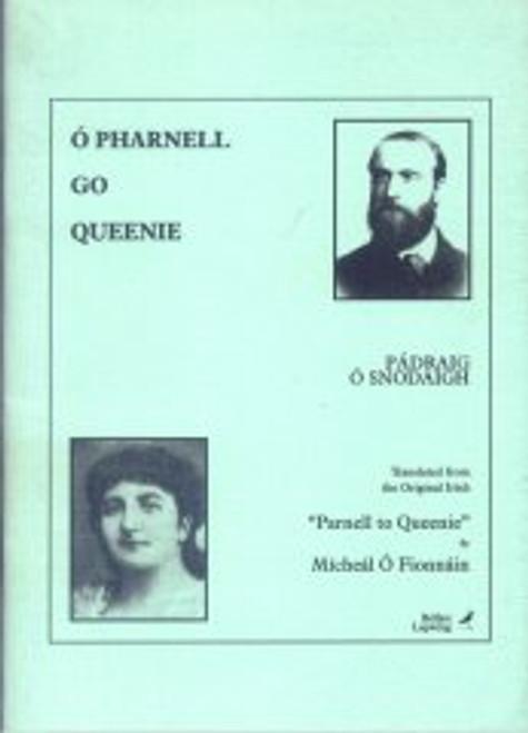 Ó Snodaigh, Pádraig - Ó Pharnell go Queenie - PB - SIGNED / Sínithe - As Gaeilge  - Translation by Mícheál Ó Fionnáin  - Dual Language