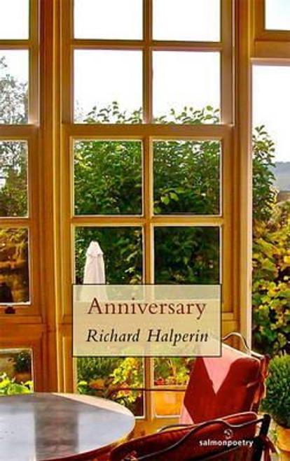 Halperin, Richard W - Anniversary - PB - SIGNED & Dedicated - Poetry - Salmon Poetry