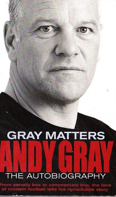 Gray, Andy / Gray Matters: The Autobiography