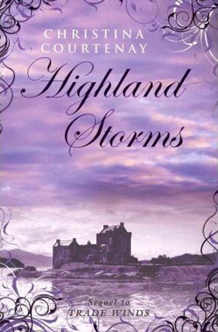 Courtenay, Christina / Highland Storms: Kinross Bk 2